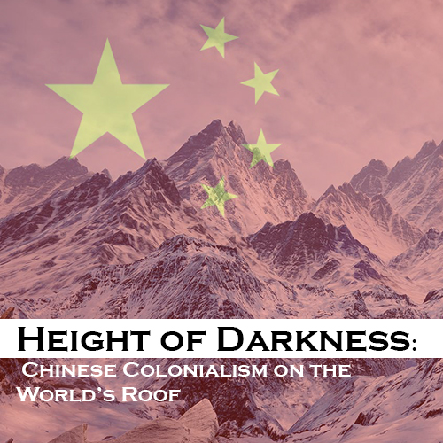 Height of Darkness: Chinese Colonialism on the World's Roof
