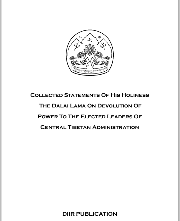 Collected Statements Of His Holiness The Dalai Lama On Devolution Of Power To The Elected Leaders Of Central Tibetan Administration
