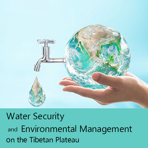 Water Security and Environmental Management on the Tibetan Plateau