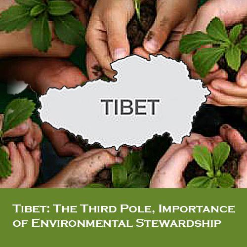 Tibet: The Third Pole, Importance of Environmental Stewardship