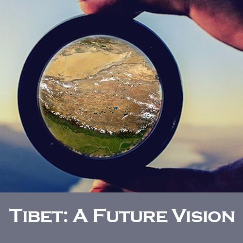 Tibet: A Future Vision